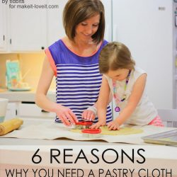 6 Reasons Why You Need a Pastry Cloth and How to Make One