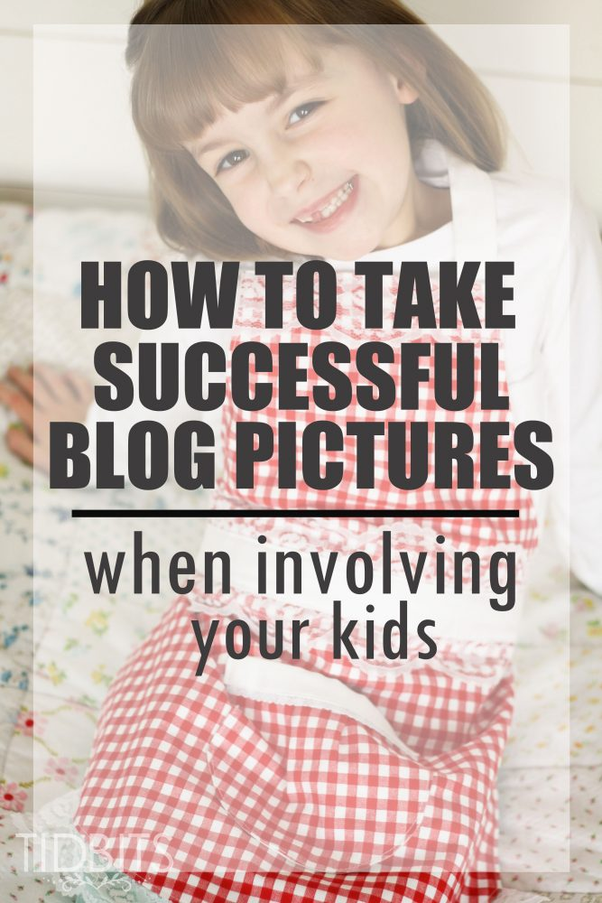 Tips for Taking Blog Pictures, when involving your kids