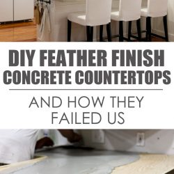 DIY Feather Finish Concrete Countertops – {And How They Failed Us}