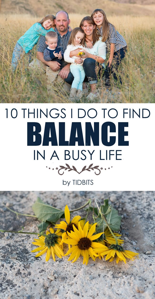 10 Things I do to find balance in a busy life.