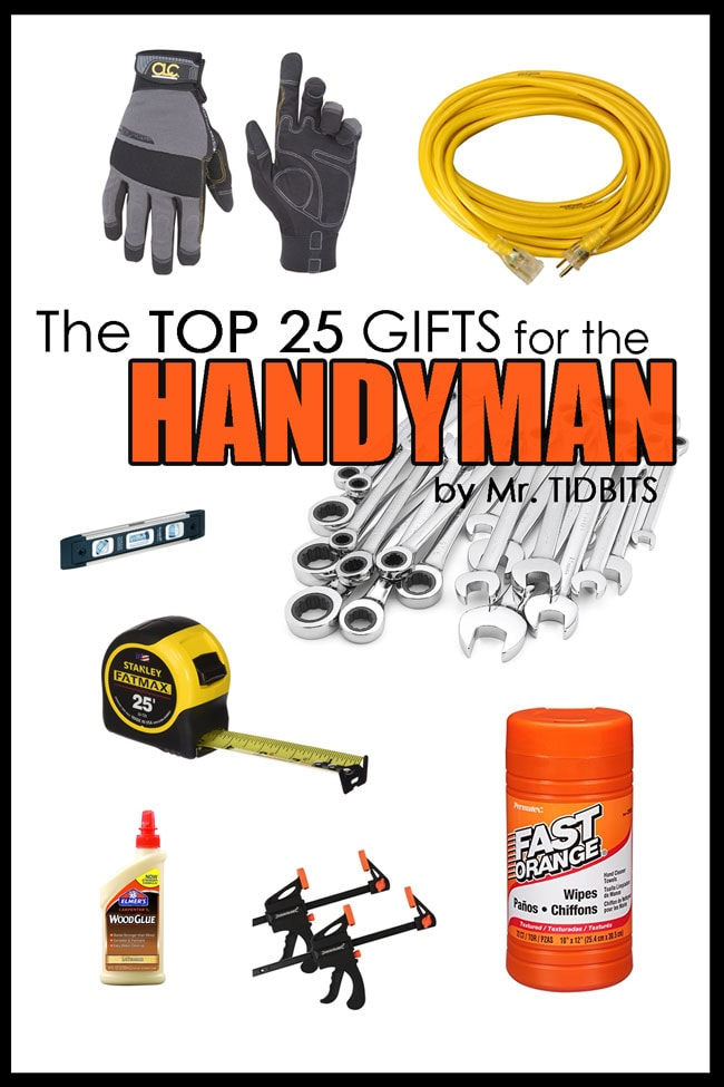 The top 25 gifts for the handyman. Never wonder what to buy for the man