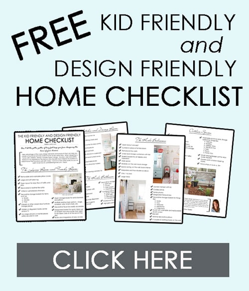 Kid friendly and design friendly home checklist - get instant access with this FREE download!