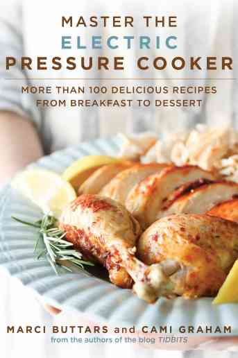 Published Master the Electric Pressure Cooker Cookbook