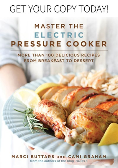 Order our Cookbook, Master the Electric Pressure Cooker.