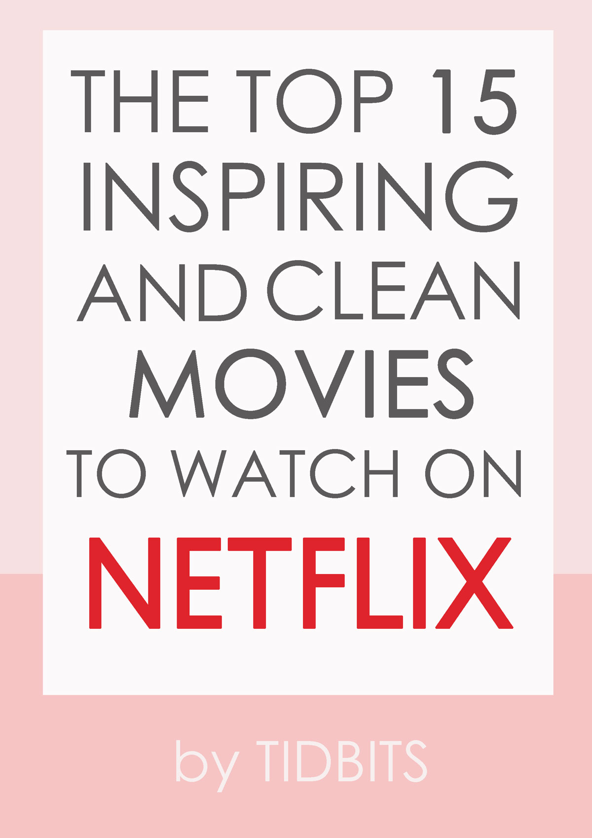 The Top 15 Inspiring Clean Movies to Watch on Netflix.