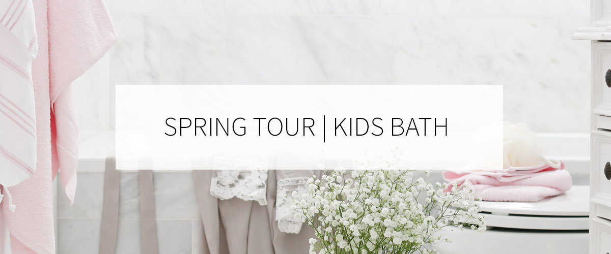 Spring Home Tour Kids Bath