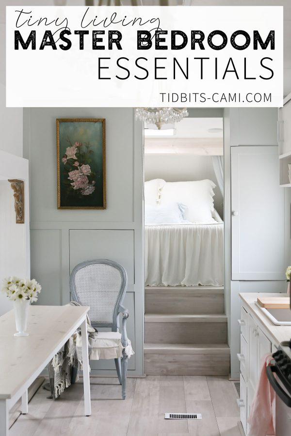 tiny living master bedroom essentials