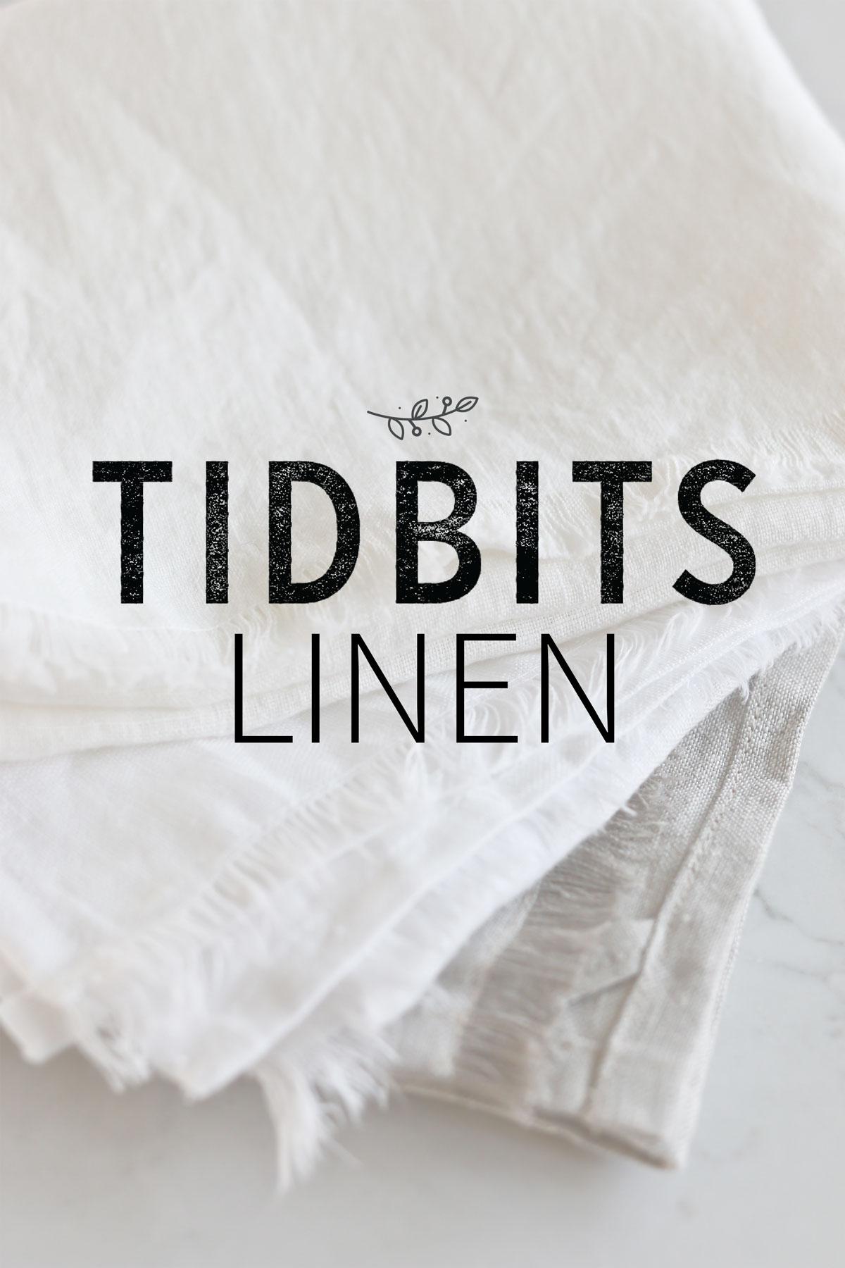TIDBITS Linen